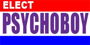 Elect Psychoboy!