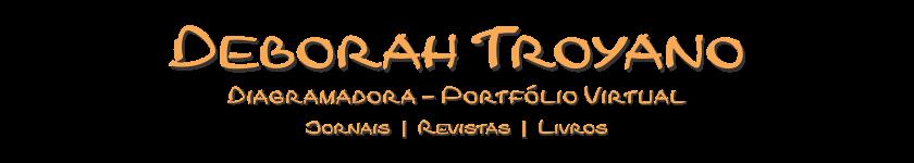 Deborah Troyano >>>> Diagramadora Portfólio Virtual