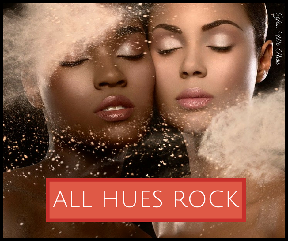 All Hues Rock | Yes, We Rise