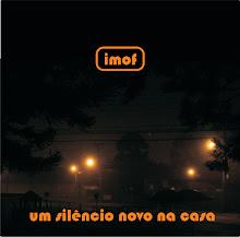 imof - Um silêncio novo na casa (2012)