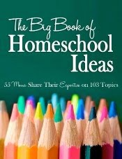 THE BIG BOOK OF HOMESCHOOLING IDEAS