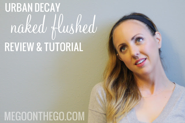 Urban Decay Naked Flushed Review & Tutorial