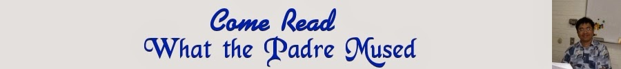 Come Read What The Padre Mused