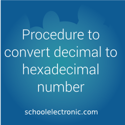 Procedure to convert decimal to hexadecimal