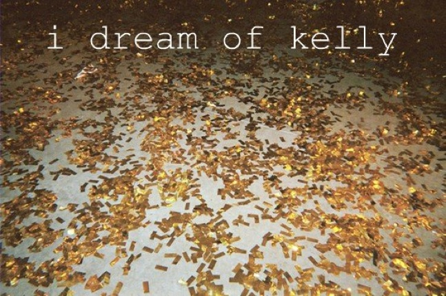 i dream of kelly