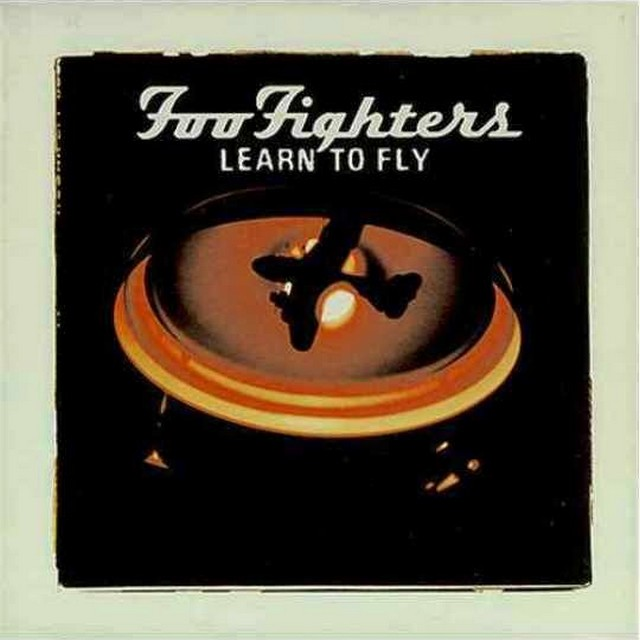 Learn to fly. Foo Fighters