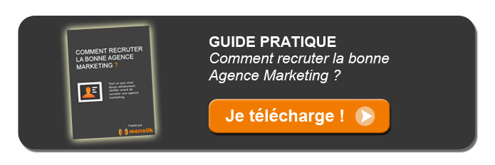 Guide : Recruter une agence marketing