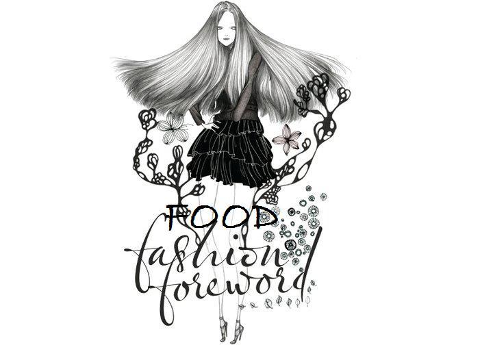 Fashion Foreword Food
