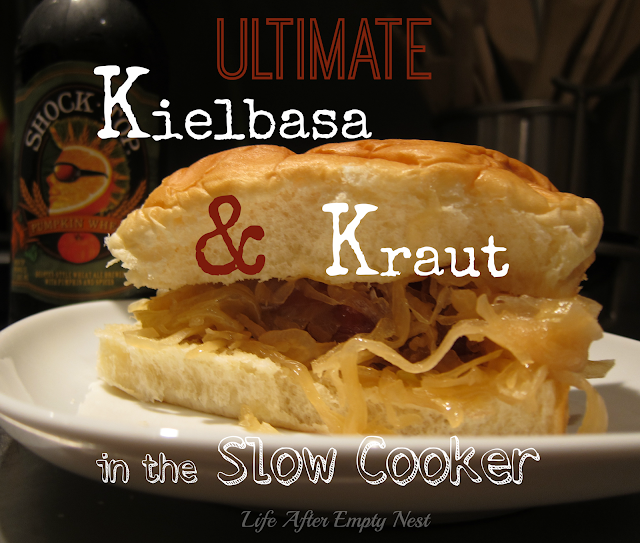 Easy Slow Cooked Ultimate Kielbasa and Sauerkraut brought to you by Life After Empty Nest
