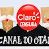 Claro censura e retira do ar vídeo de críticas do Canal do Otário no Youtube