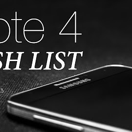 Galaxy Note 4 Wish-List: Must Have Specs & Features