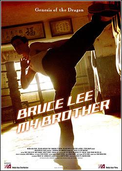 Baixar Filme Bruce Lee, Meu Irmão Dublado Torrent