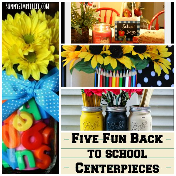 Sunny simple life 5 fun back to school centerpieces for Back to school decoration ideas for teachers