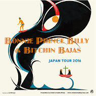 Bonnie Prince Billy & Bitchin Bajas Japan Tour 2016