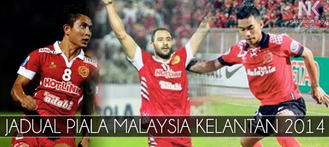 Jadual Piala Malaysia Pasukan Kelantan 2014