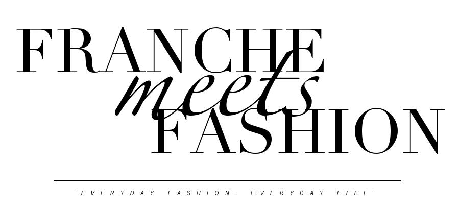 FRANCHE MEETS FASHION