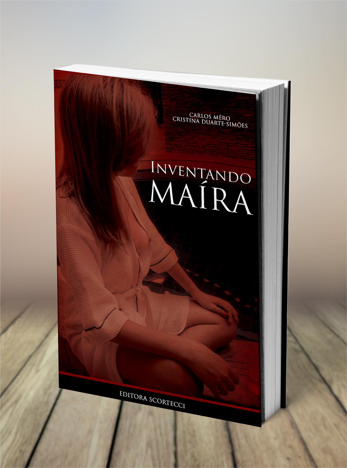 INVENTANDO MAÍRA (NOVELAS) - CARLOS MÉRO e CHRISTINA DUARTE-SIMÕES (ISBN 978-85-366-4844-6)