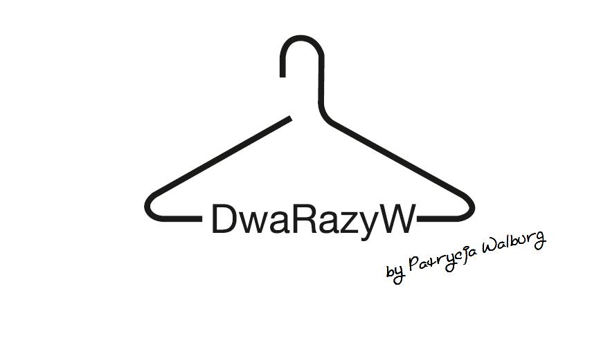DwaRazyW - Inspirujący blog o modzie dla dzieci, nastolatek i mam