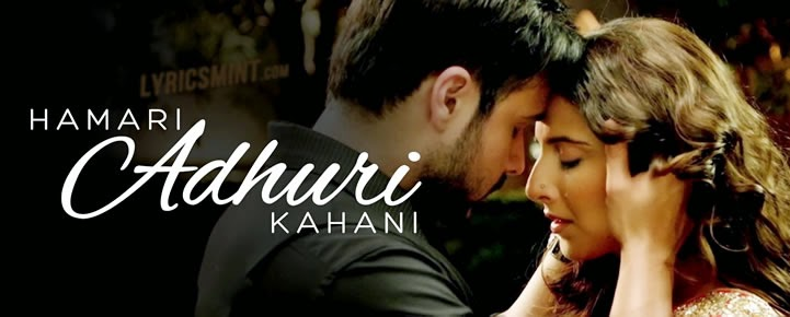 Hamari Adhuri Kahani Songs Lyrics