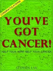 <b>Congratulations! You've Got Cancer!</b>