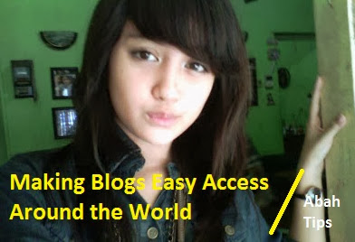 Making Blogs Easy Access Around the World
