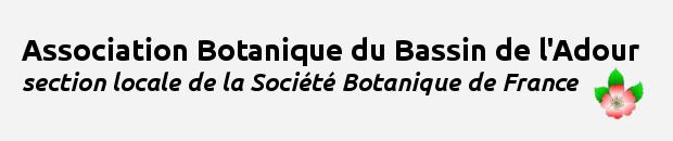 Association Botanique du Bassin de l'Adour - section locale de la Société Botanique de France