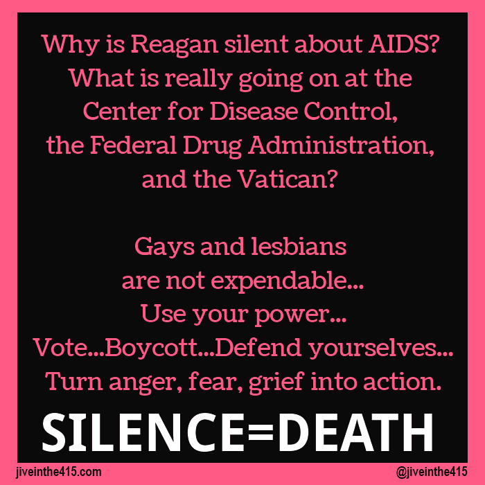 """This graphic asks """"Why is Reagan silent about Aids? What is really going on at the Center for Disease Control, the Federal Drug Administration, and the Vatican?"""" Which are questions that gay activists posed in the 1980's during the height of the AIDS pandemic."""