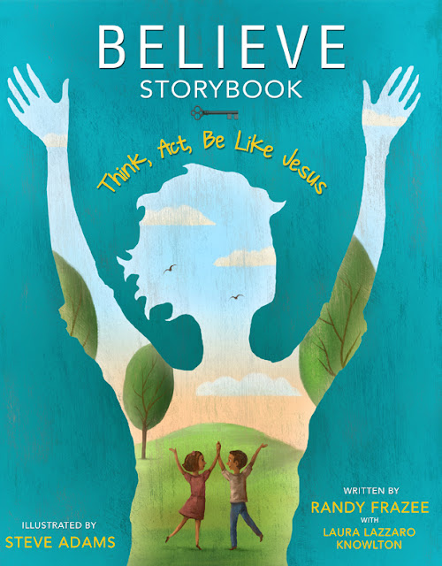 Believe Storybook: Think, Act, Be Like Jesus by Randy Frazee