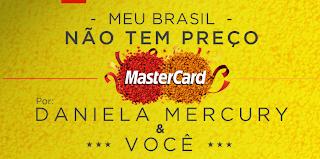 Concurso Cultural Meu Brasil Não tem preço por Daniela Mercury e você