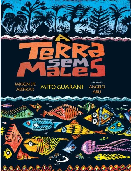 A terra sem males – mito guarani