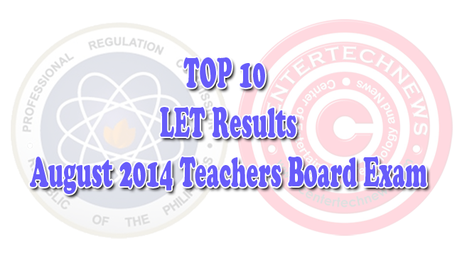 Top 10 of LET Teacher's Board Exam Results August 2014