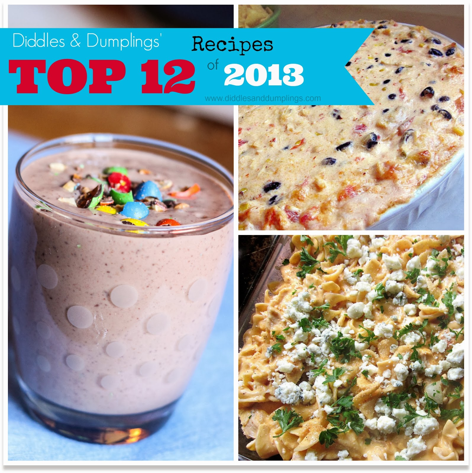 Diddles and dumplings diddles dumplings top 12 recipes of 2013 2013 was by far one of my favorite years food wise for the blog some of my best recipes came about last year and you all were so encouraging and forumfinder Images