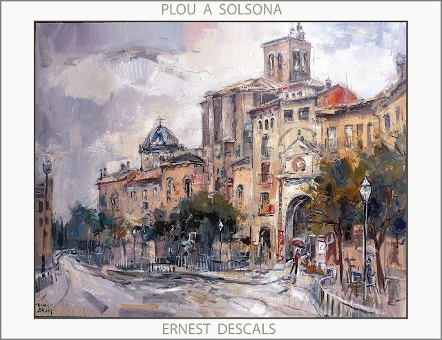 SOLSONA-PINTURA-PLUJA-LLUVIA-PAISATGES-CATALUNYA-PINTURES-ARTISTA-PINTOR-ERNEST DESCALS-