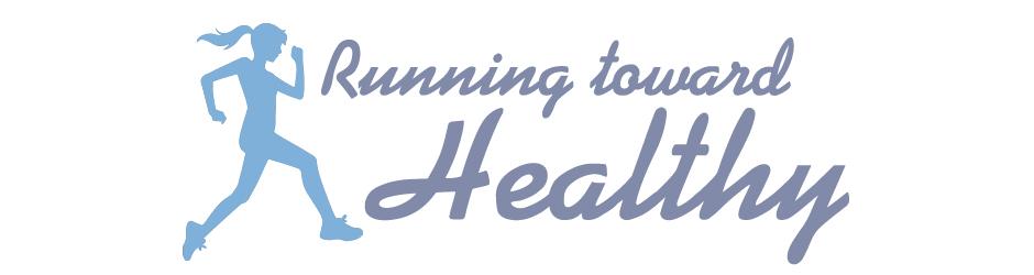 Running Toward Healthy