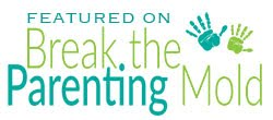 Featured on Break the Parenting Mold Online Community