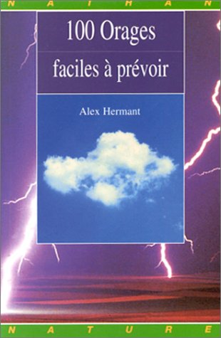 Alex Hermant. 100 orages faciles à prévoir.