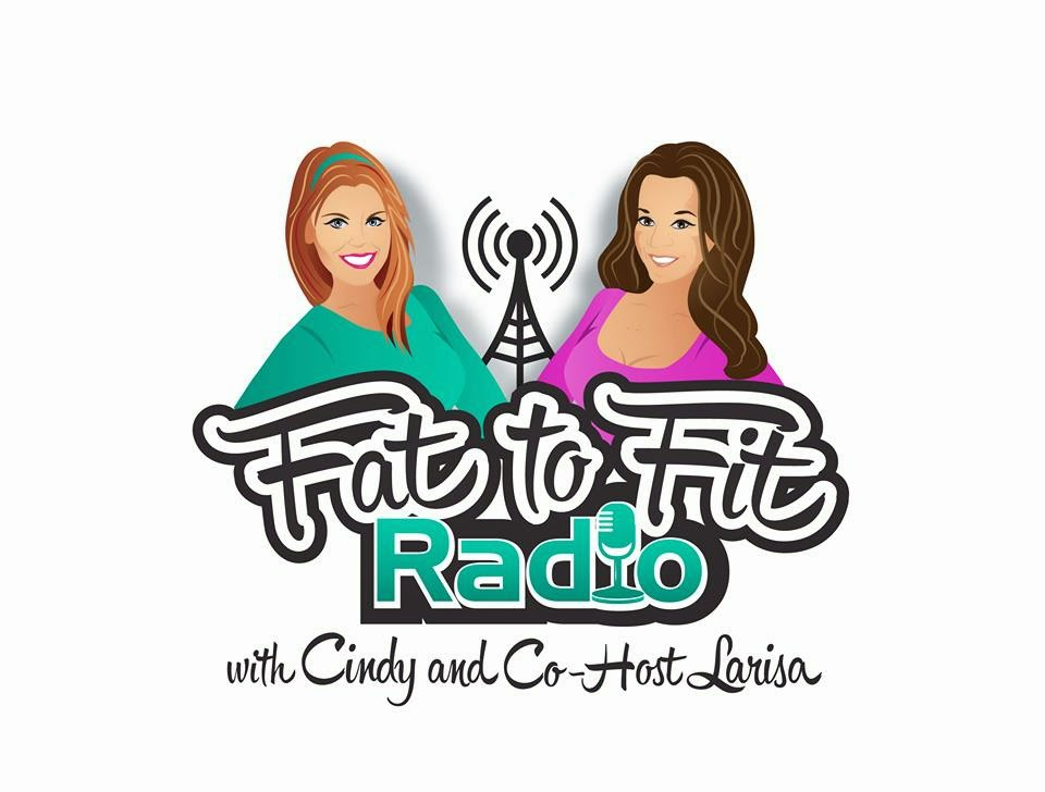 The Fat to Fit Radio Show with Cindy Lane Ross and Larisa Dixon