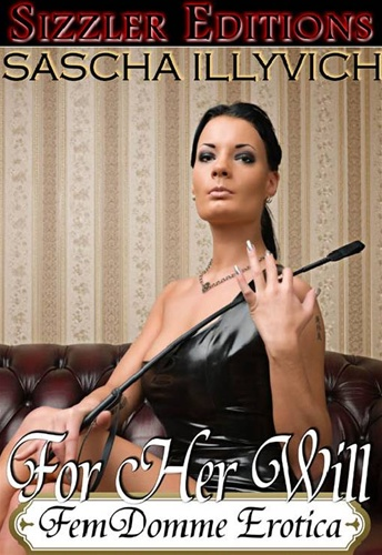 ... just how book he can be: For Her Will - Femdom Erotica [Revised Edition]