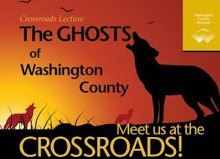 The Ghosts of Washington County- Part of the Crossroads Lecture Series.