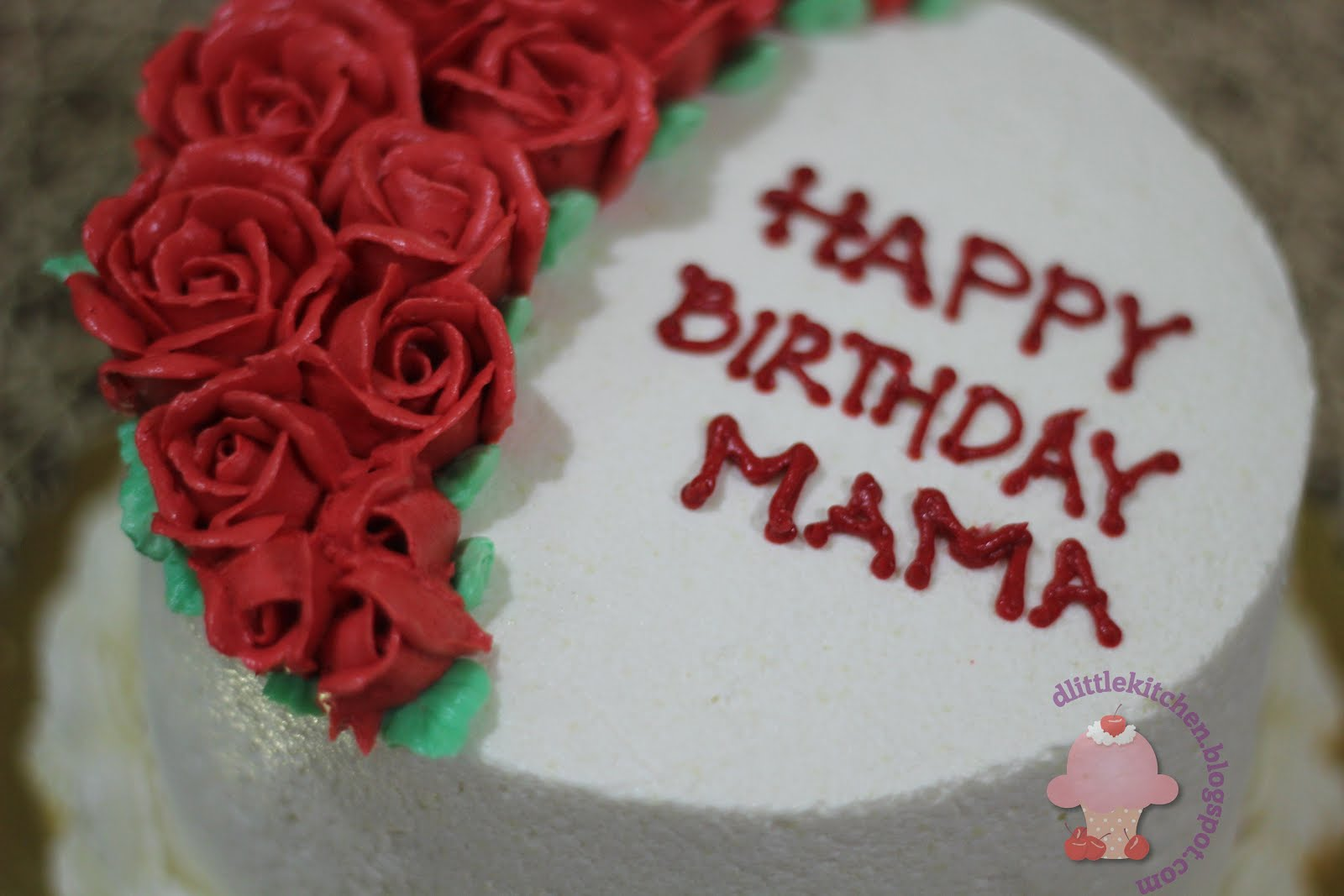 Birthday Cake Pictures For Mama : d little kitchen: Happy Birthday Mama