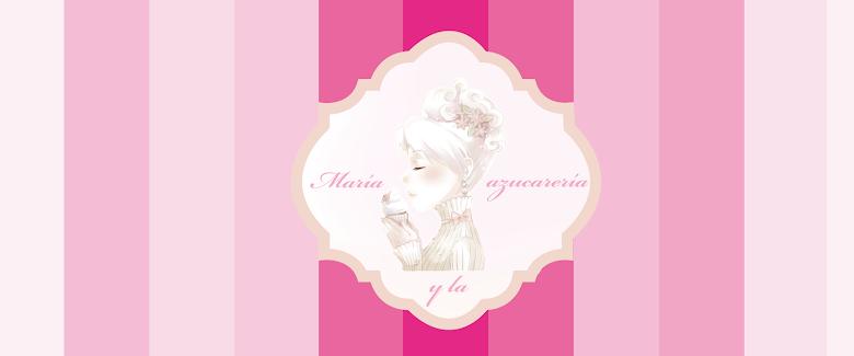 María y la azucarería
