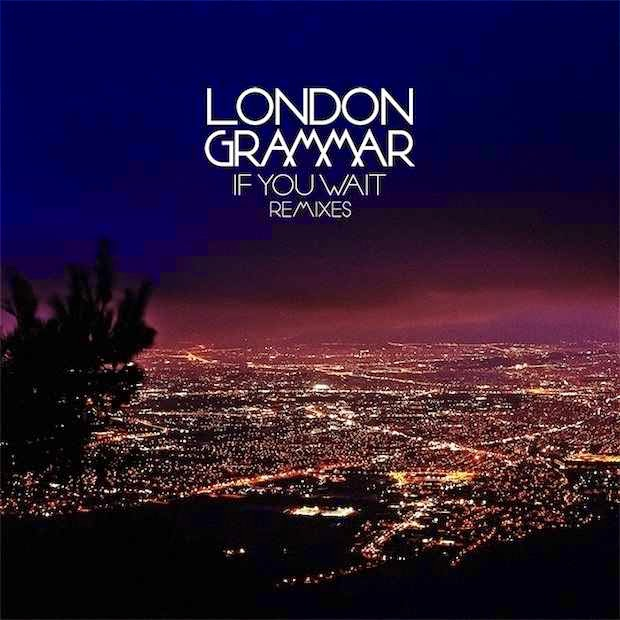 London Grammar – If You Wait Remixes