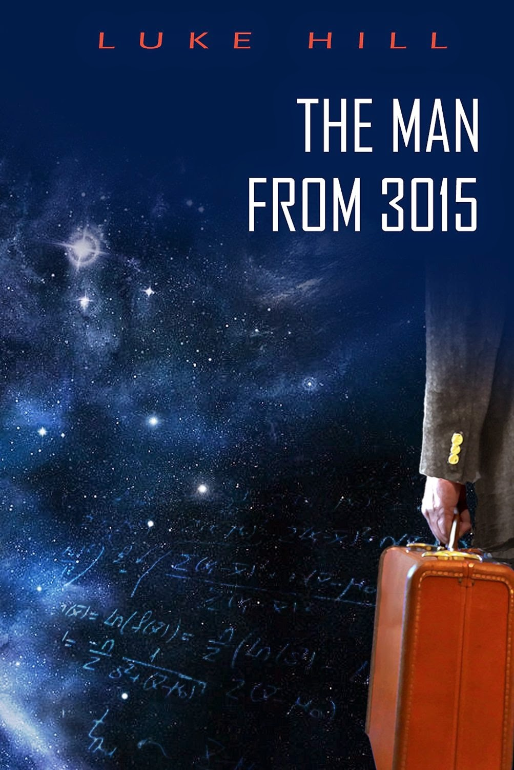 http://www.amazon.com/Man-3015-Luke-Hill-ebook/dp/B00MV9HQ1O/ref=sr_1_1?ie=UTF8&qid=1413155479&sr=8-1&keywords=the+man+from+3015