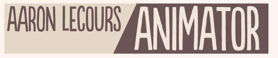 Aaron Lecours Animation