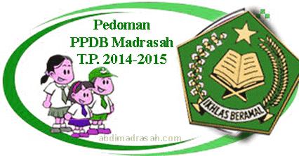 Inilah Pedoman Ppdb Ra Dan Madrasah Tahun Pelajaran 2014 2015 Abdi Madrasah