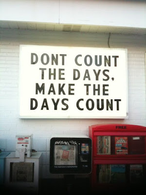 Quote - make the days count
