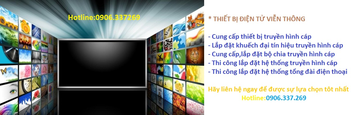 Khuêch đại truyền hình cáp lh 0906.337.269