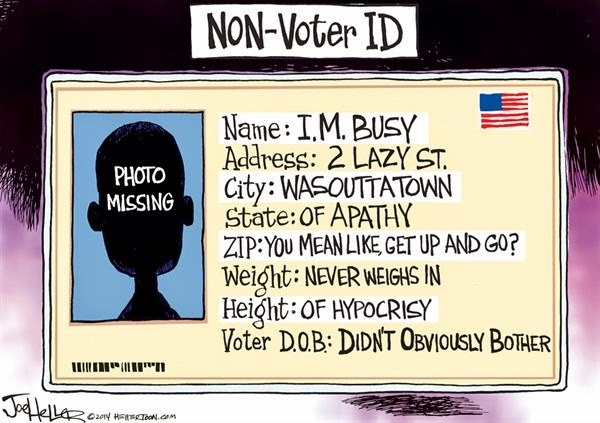 Non-Voter ID:  Name:  I. M. Busy.  Address:  2 Lazy Street.  City:  Wasouttatown.  And so on.
