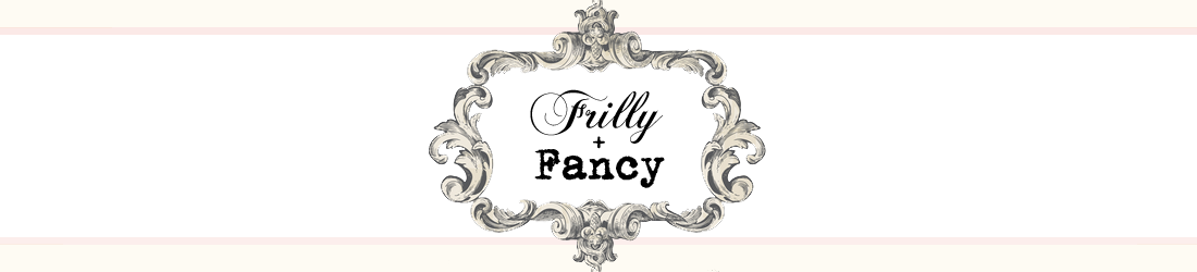 Frilly + Fancy