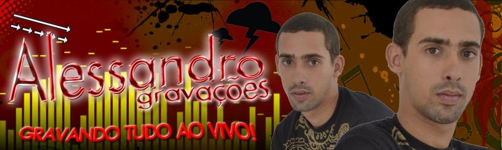 ALESSANDRO GRAVAÇÕES O ESTOURO DE CAICÓ